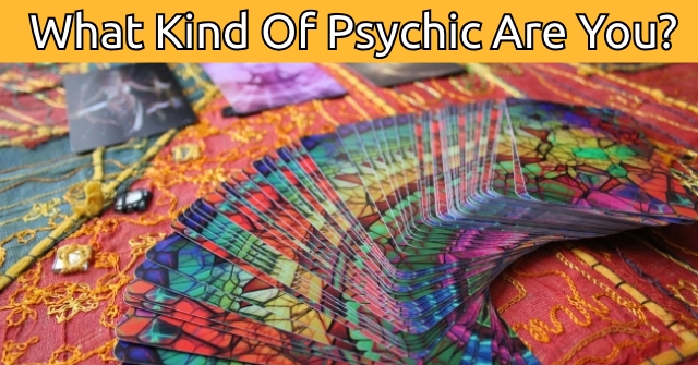 What Kind Of Psychic Are You?