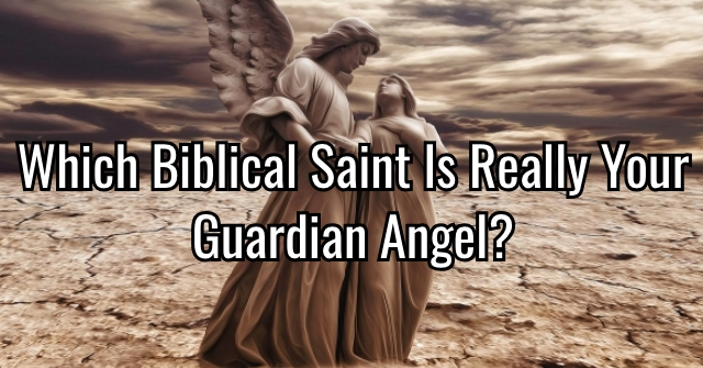 Which Biblical Saint Is Really Your Guardian Angel?
