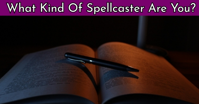 What Kind Of Spellcaster Are You?