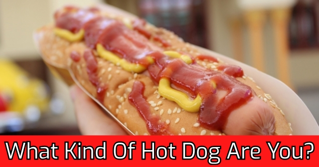 What Kind Of Hot Dog Are You?