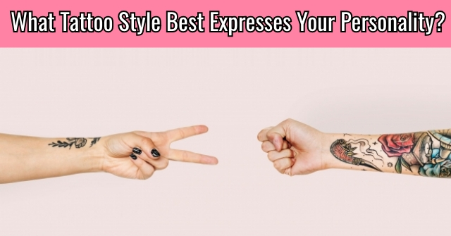What Tattoo Style Best Expresses Your Personality?
