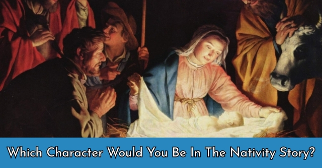 Which Character Would You Be In The Nativity Story?