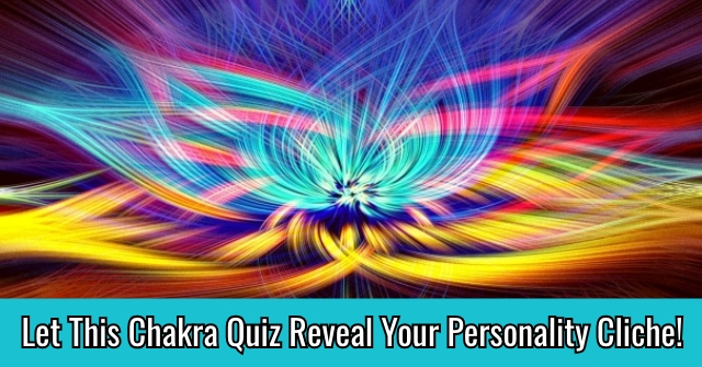 Let This Chakra Quiz Reveal Your Personality Cliche!