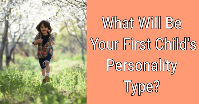 What Will Be Your First Child's Personality Type?