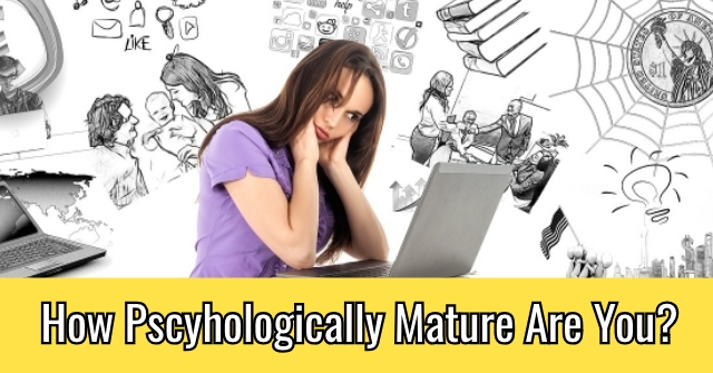 How Pscyhologically Mature Are You?
