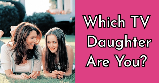 Which TV Daughter Are You?