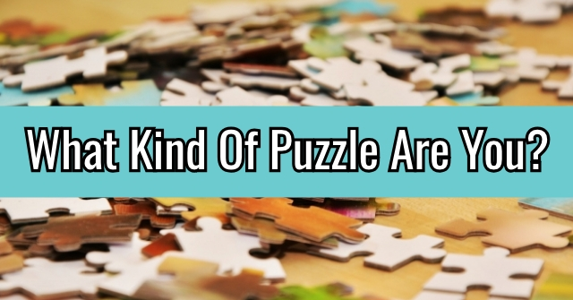 What Kind Of Puzzle Are You?