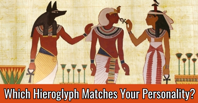 Which Hieroglyph Matches Your Personality?