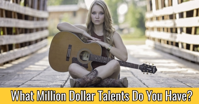 What Million Dollar Talents Do You Have?