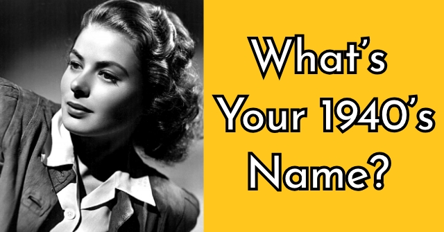 What's Your 1940's Name?