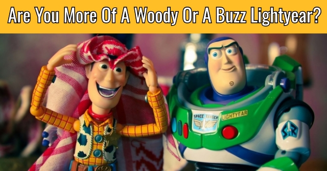 Are You More Of A Woody Or A Buzz Lightyear?