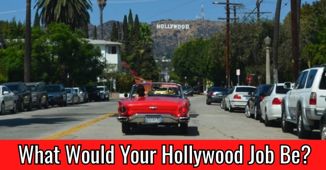 What Would Your Hollywood Job Be?