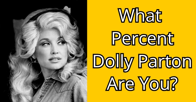 What Percent Dolly Parton Are You?