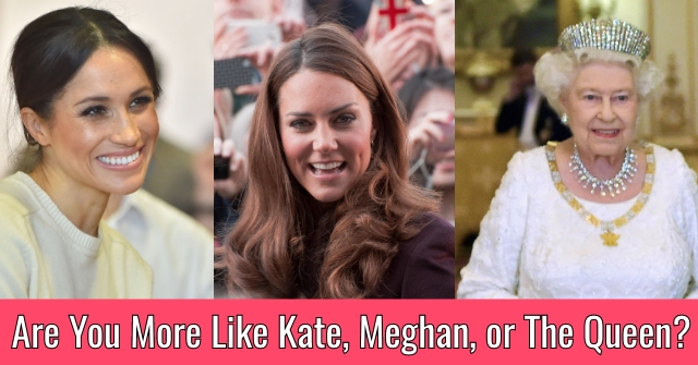 Are You More Like Kate, Meghan, or The Queen?