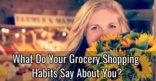 What Do Your Grocery Shopping Habits Say About You?
