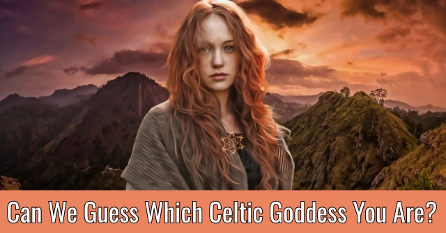 Can We Guess Which Celtic Goddess You Are?