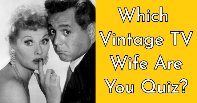 Which Vintage TV Wife Are You Quiz?
