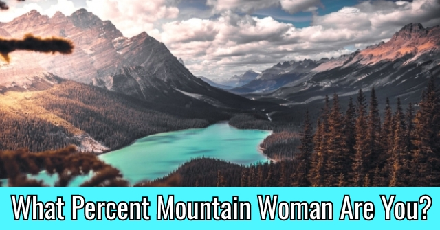 What Percent Mountain Woman Are You?