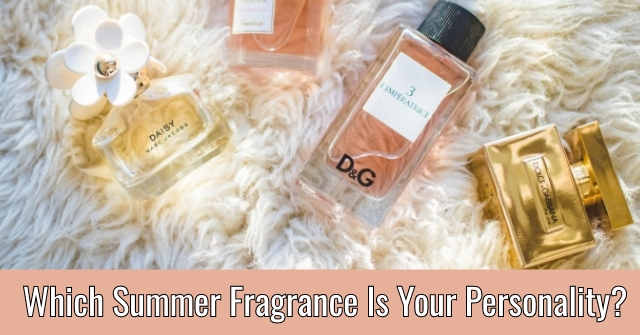 Which Summer Fragrance Is Your Personality?