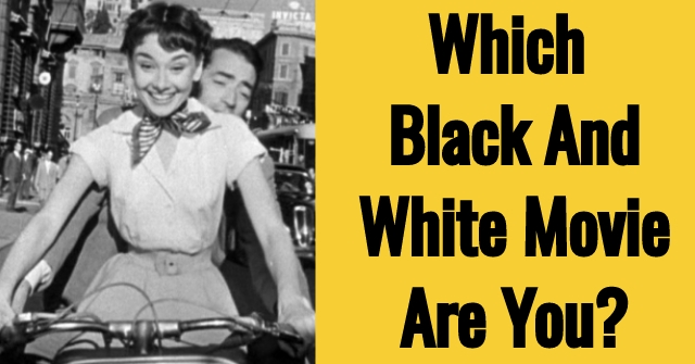 Which Black And White Movie Are You?