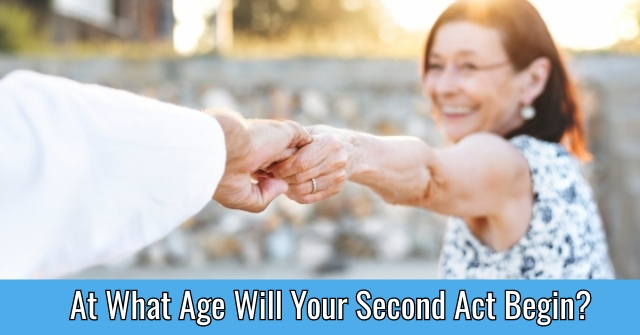 At What Age Will Your Second Act Begin?