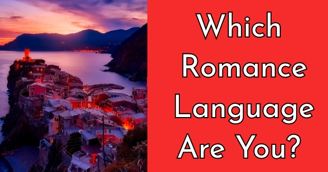 Which Romance Language Are You?