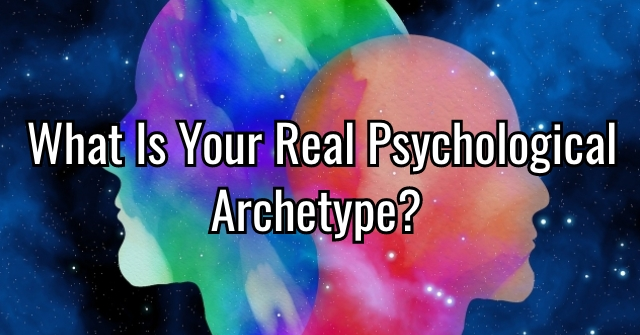 What Is Your Real Psychological Archetype?