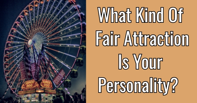 What Kind Of Fair Attraction Is Your Personality?