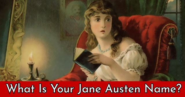 What Is Your Jane Austen Name?