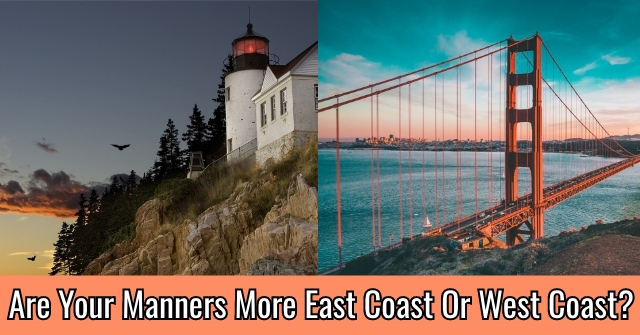 Are Your Manners More East Coast or West Coast?