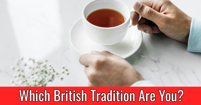 Which British Tradition Are You?