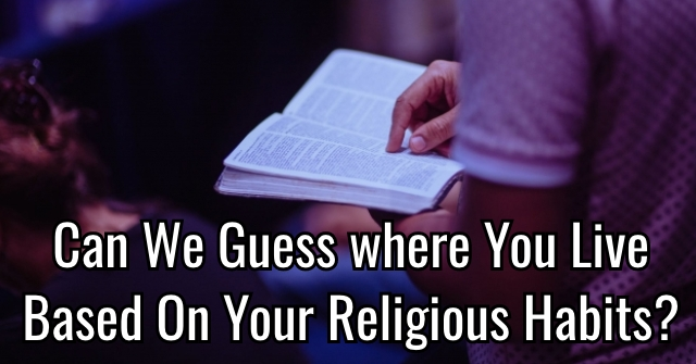 Can We Guess where You Live Based On Your Religious Habits?