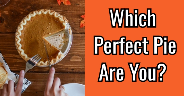 Which Perfect Pie Are You?