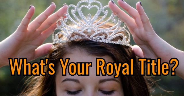 What's Your Royal Title?